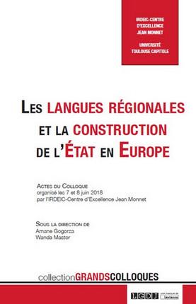 Les langues régionales et la construction de l'Etat en Europe Ouvrage collectif Sous la direction de Wanda Mastor et Amane Gogorza