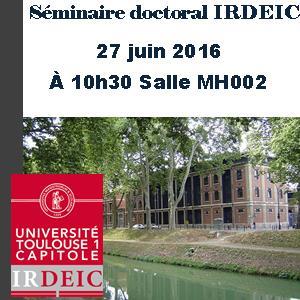 Séminaire doctoral IRDEIC 27juin 2016